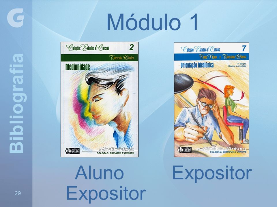 Módulo 1 Aluno Expositor Expositor Bibliografia