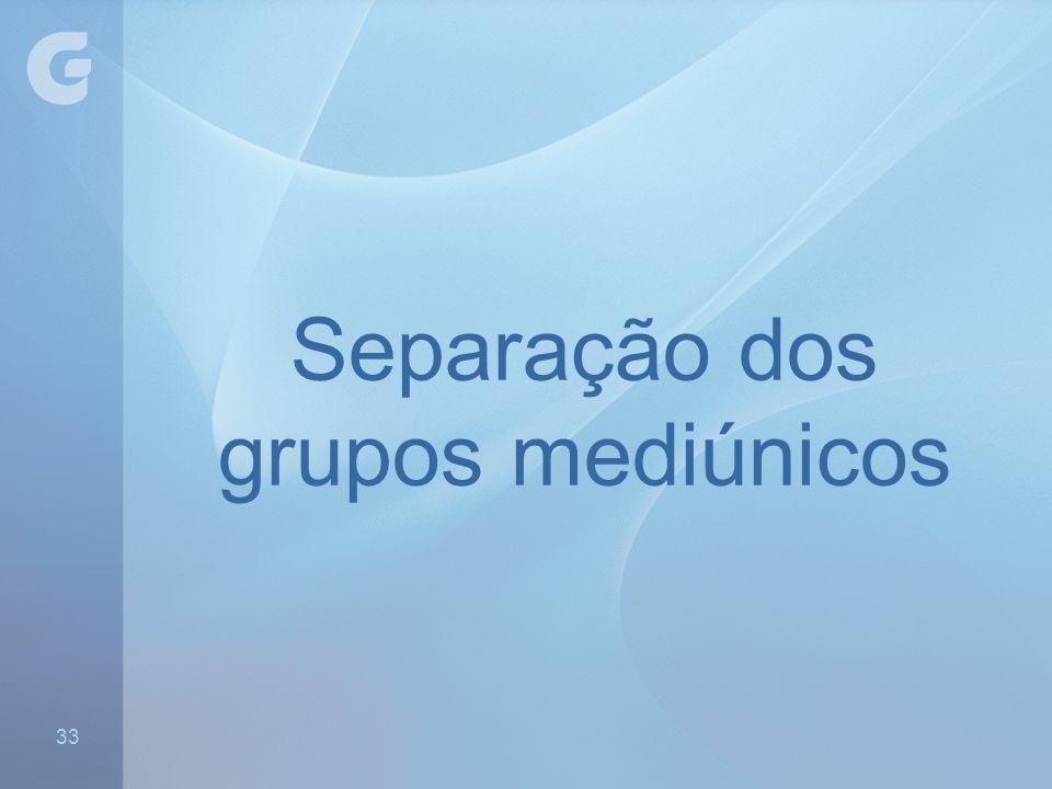 Separação dos grupos mediúnicos