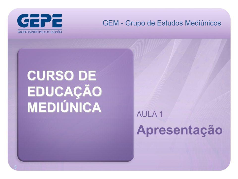 CURSO DE EDUCAÇÃO MEDIÚNICA Apresentação AULA 1