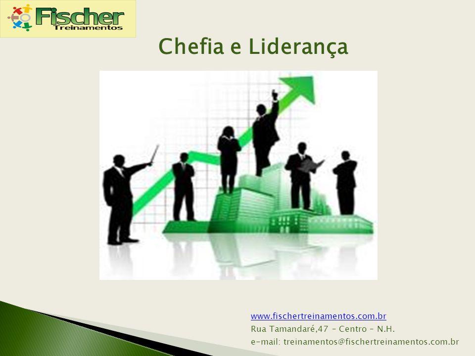 Chefia e Liderança www.fischertreinamentos.com.br