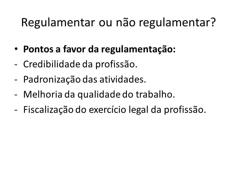 Regulamentar ou não regulamentar
