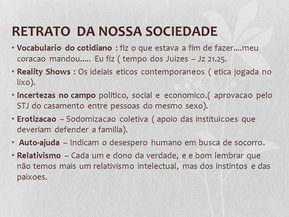 RETRATO DA NOSSA SOCIEDADE