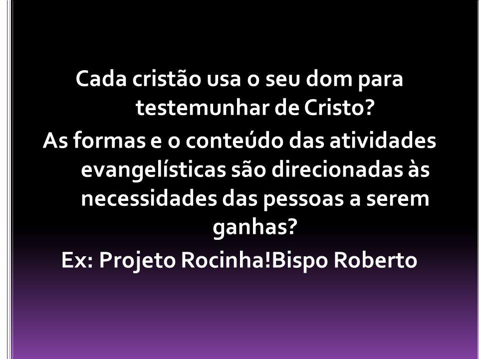 Cada cristão usa o seu dom para testemunhar de Cristo