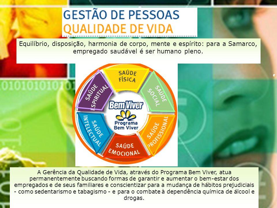 Equilíbrio, disposição, harmonia de corpo, mente e espírito: para a Samarco, empregado saudável é ser humano pleno.