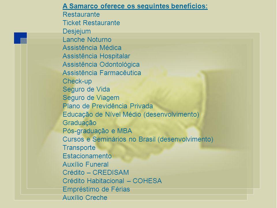 A Samarco oferece os seguintes benefícios: Restaurante