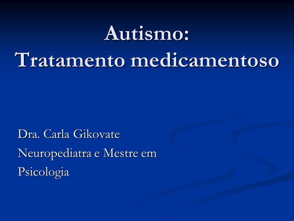 Autismo: Tratamento medicamentoso