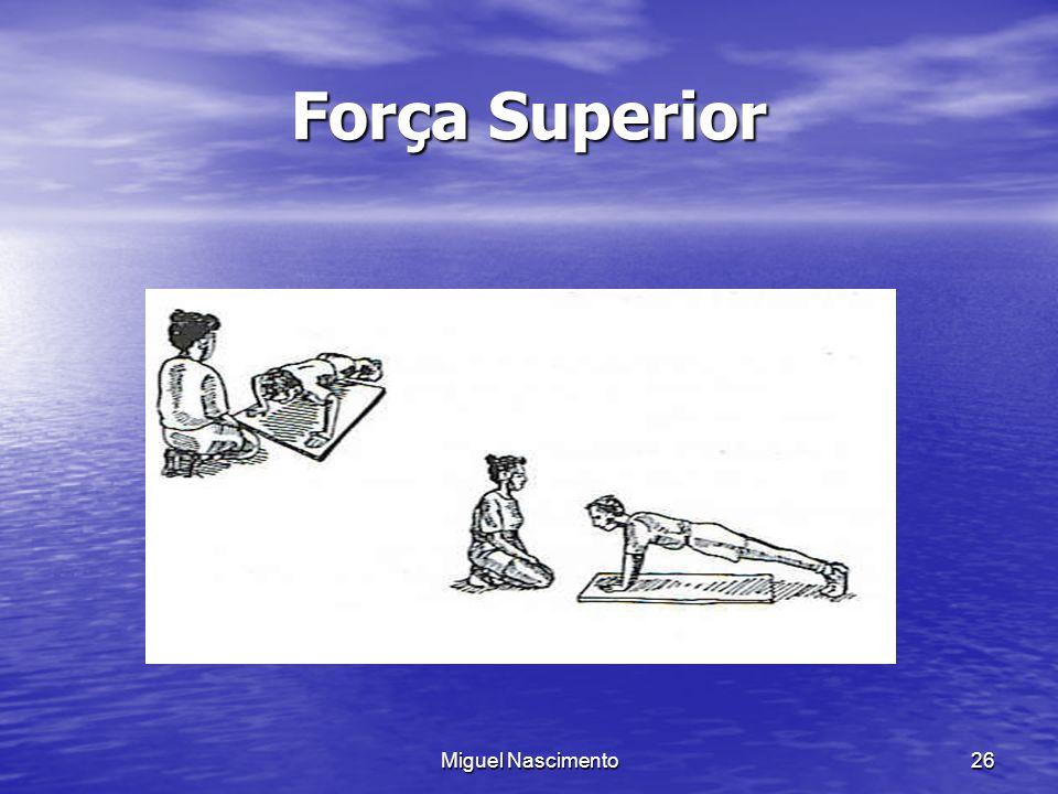 Força Superior Miguel Nascimento