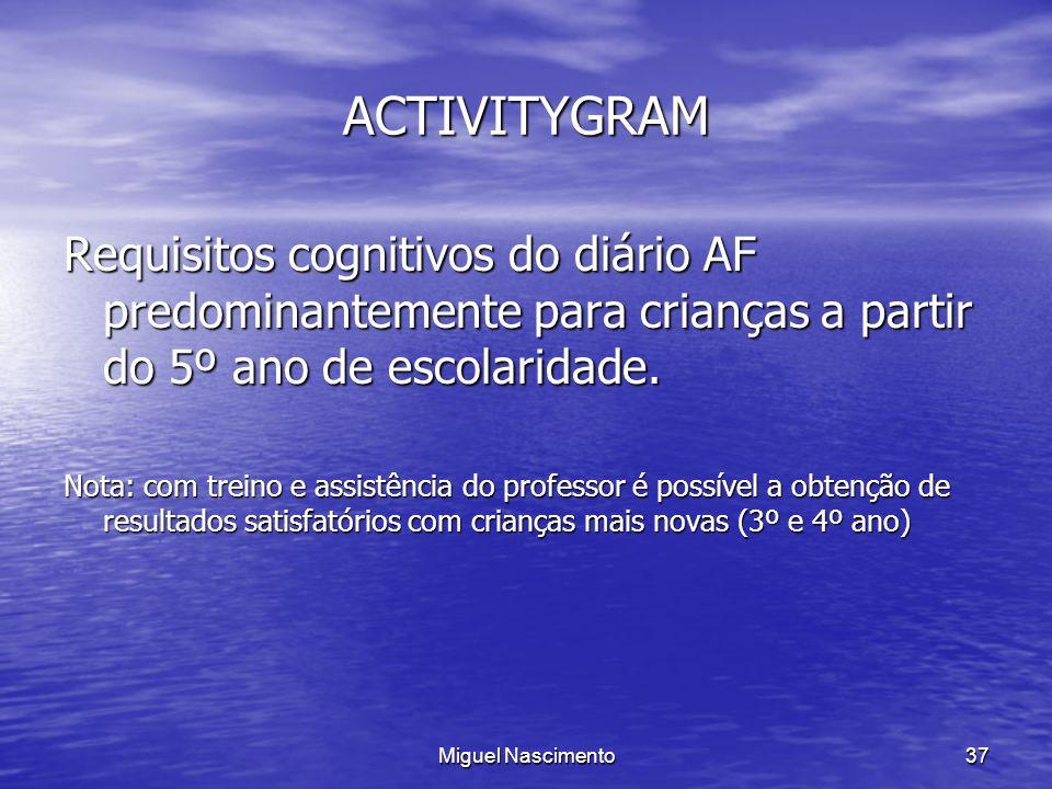 ACTIVITYGRAM Requisitos cognitivos do diário AF predominantemente para crianças a partir do 5º ano de escolaridade.
