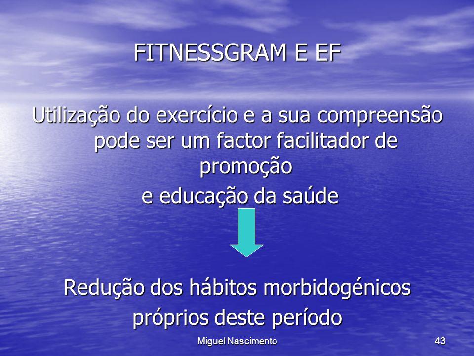 FITNESSGRAM E EF Utilização do exercício e a sua compreensão pode ser um factor facilitador de promoção.