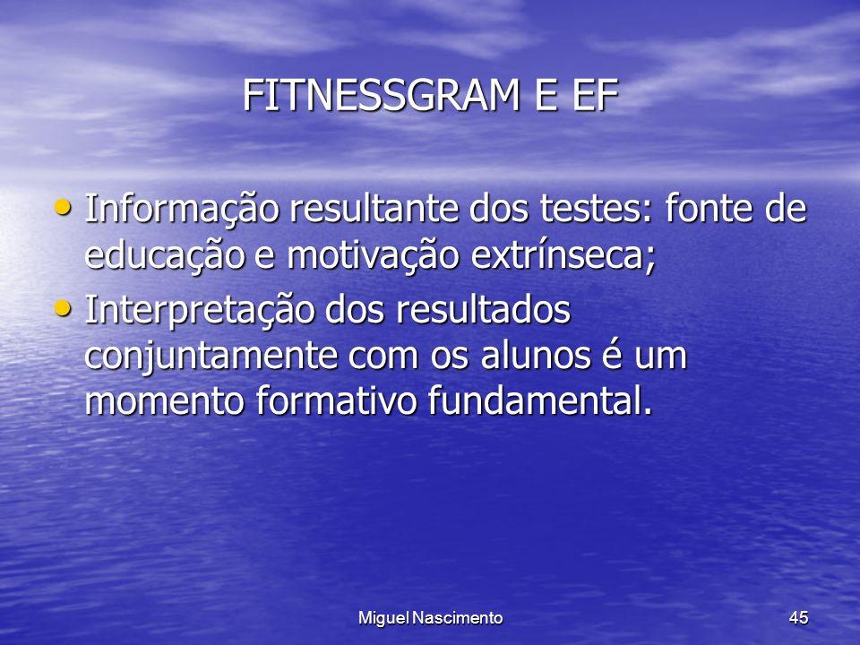FITNESSGRAM E EF Informação resultante dos testes: fonte de educação e motivação extrínseca;