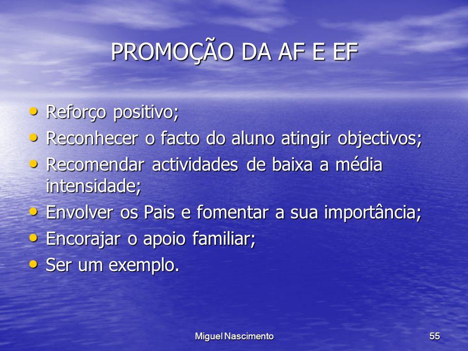PROMOÇÃO DA AF E EF Reforço positivo;