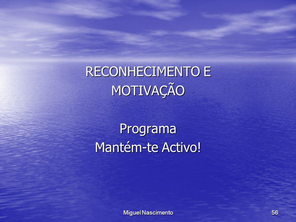 RECONHECIMENTO E MOTIVAÇÃO Programa Mantém-te Activo!
