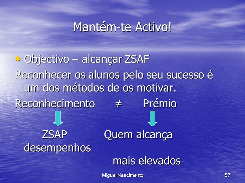 Mantém-te Activo! Objectivo – alcançar ZSAF