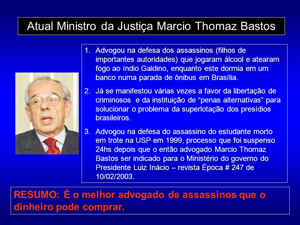 Atual Ministro da Justiça Marcio Thomaz Bastos