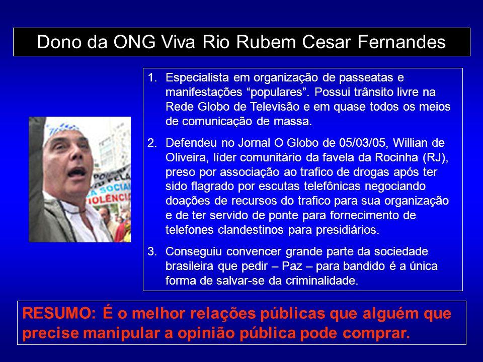 Dono da ONG Viva Rio Rubem Cesar Fernandes