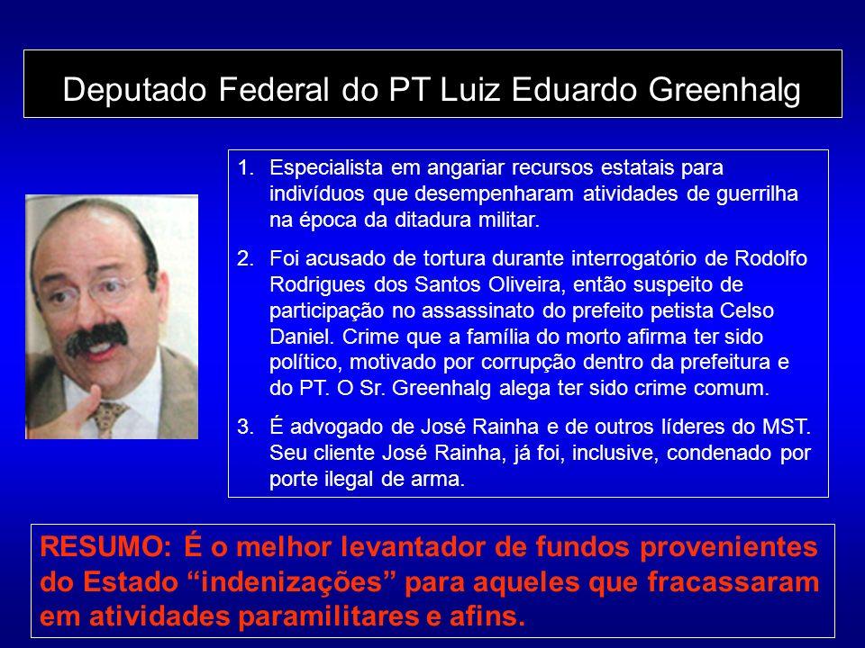 Deputado Federal do PT Luiz Eduardo Greenhalg