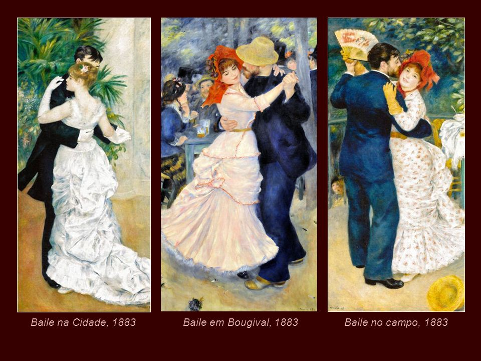 Baile na Cidade, 1883 Baile em Bougival, 1883 Baile no campo, 1883