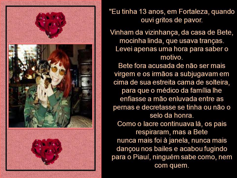 Eu tinha 13 anos, em Fortaleza, quando ouvi gritos de pavor.