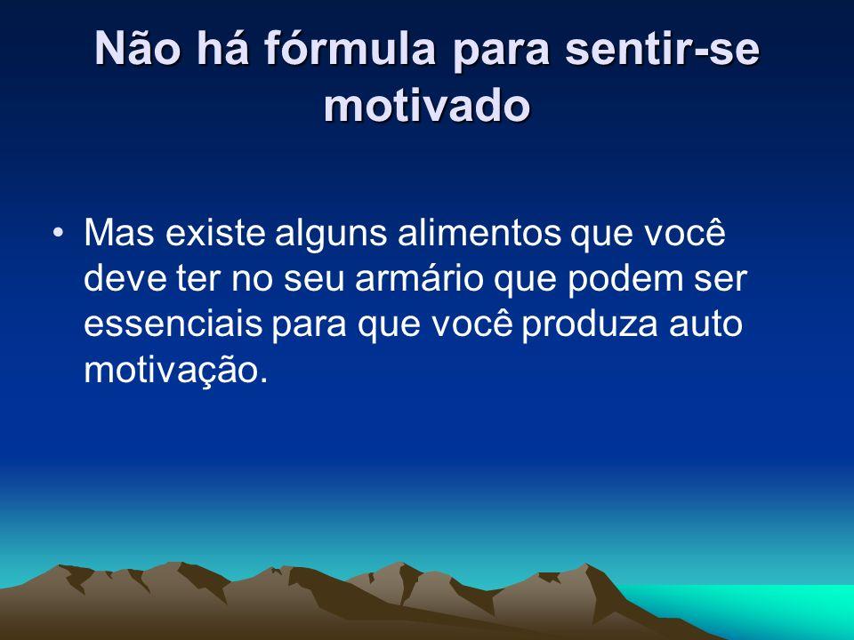 Não há fórmula para sentir-se motivado