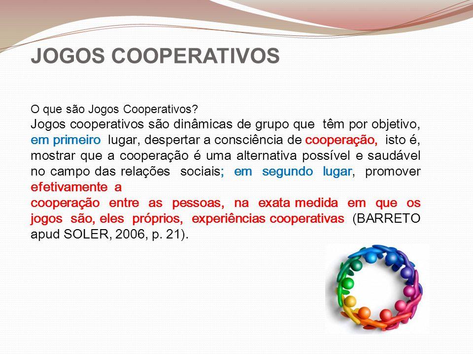 JOGOS COOPERATIVOS O que são Jogos Cooperativos