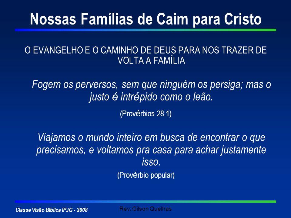 Nossas Famílias de Caim para Cristo