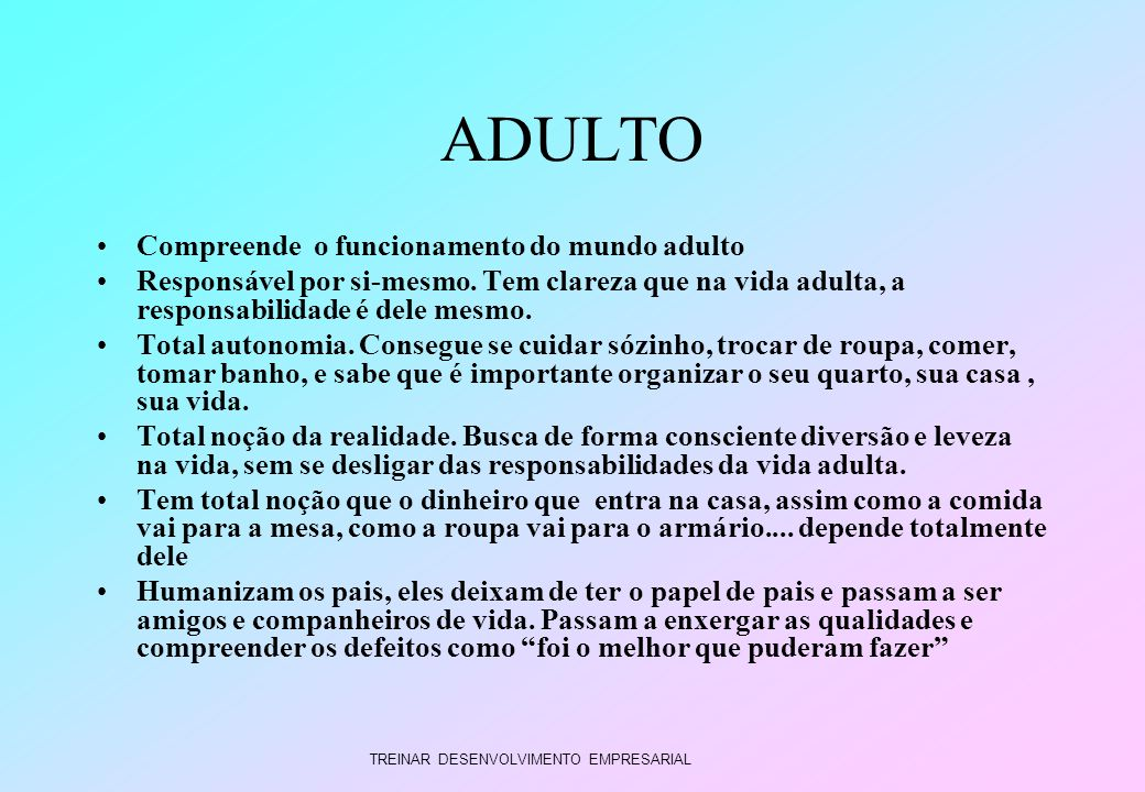 ADULTO Compreende o funcionamento do mundo adulto