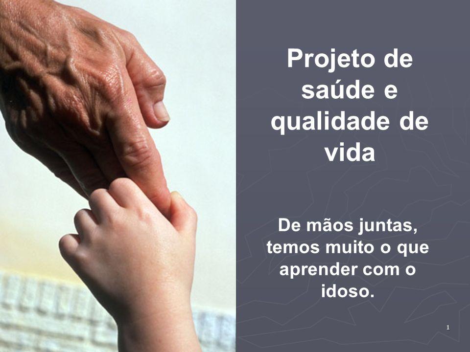 Projeto de saúde e qualidade de vida