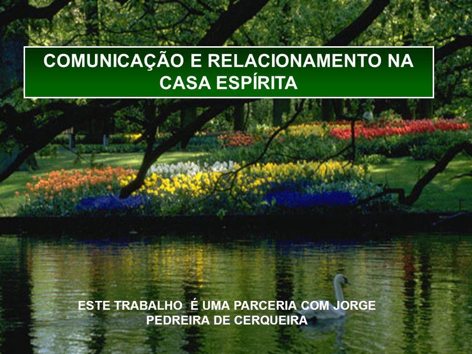 COMUNICAÇÃO E RELACIONAMENTO NA CASA ESPÍRITA