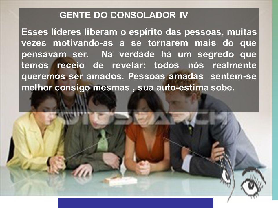 GENTE DO CONSOLADOR IV