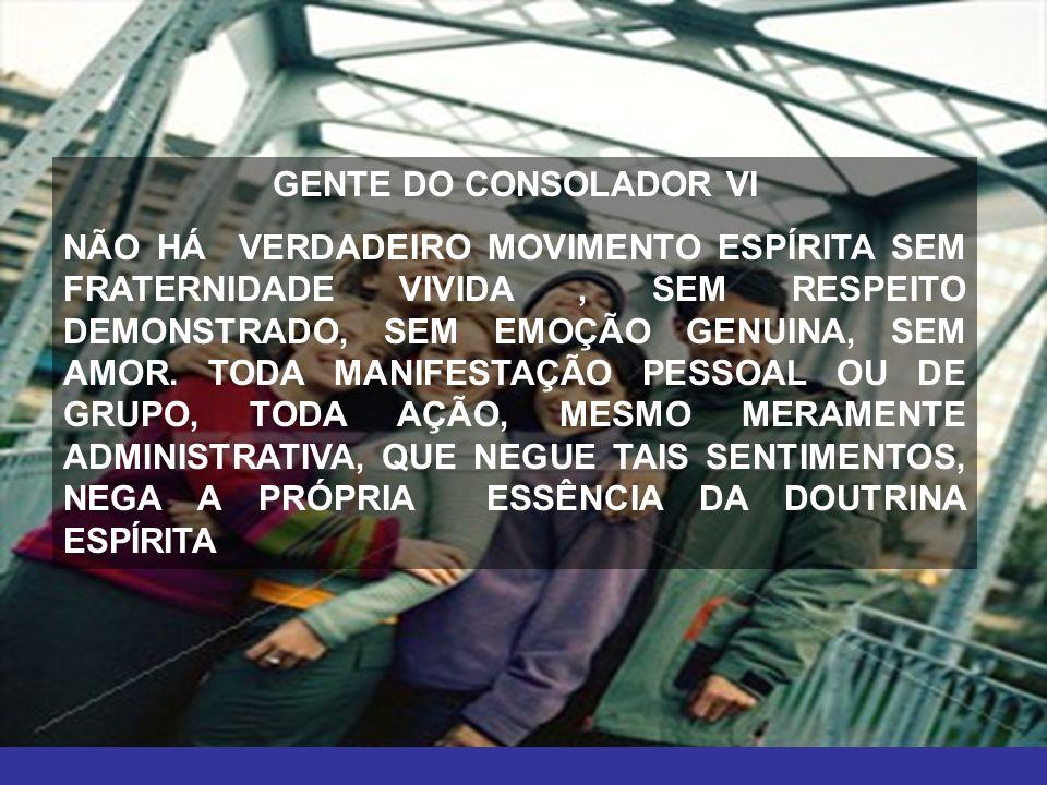 GENTE DO CONSOLADOR VI