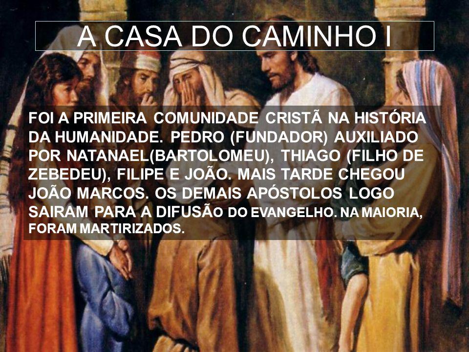A CASA DO CAMINHO I