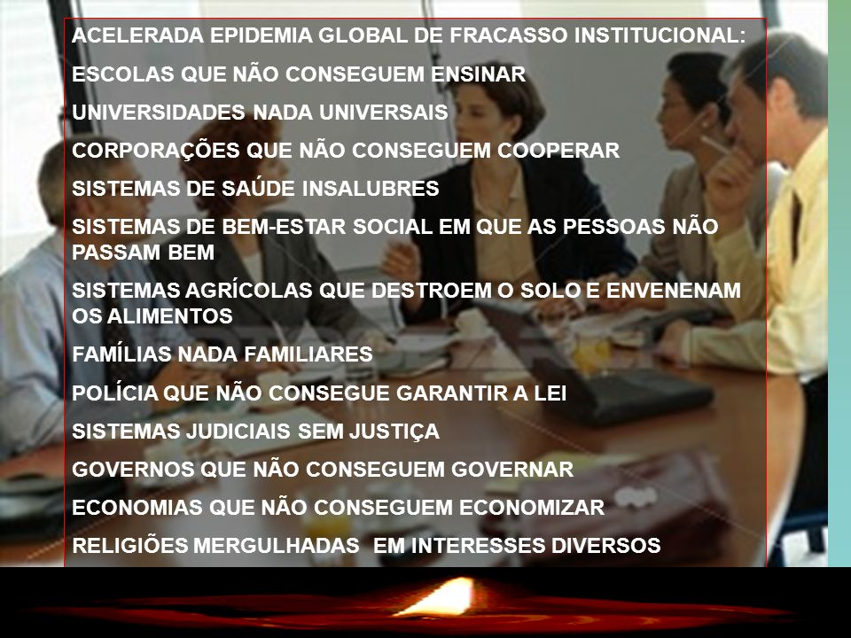 ACELERADA EPIDEMIA GLOBAL DE FRACASSO INSTITUCIONAL: