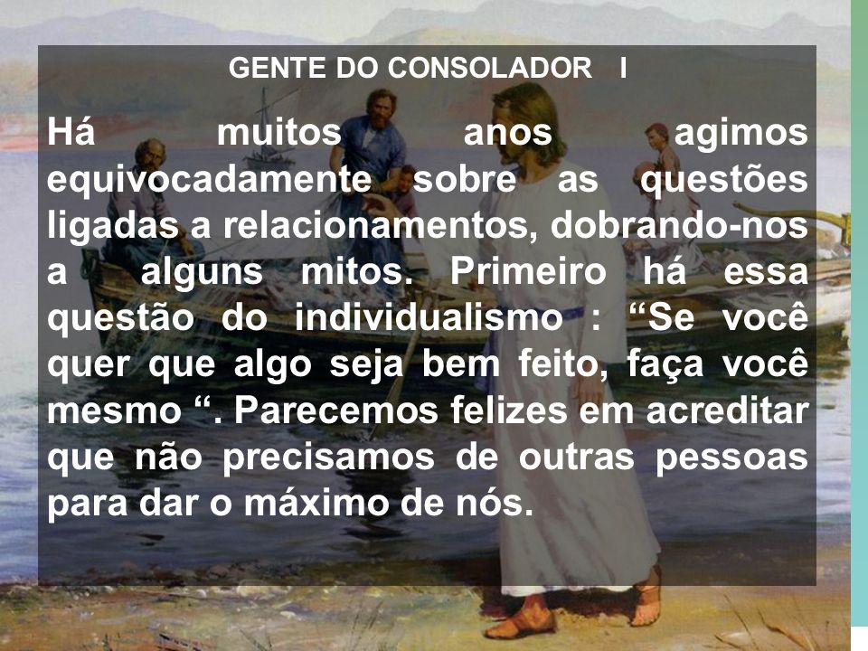 GENTE DO CONSOLADOR I