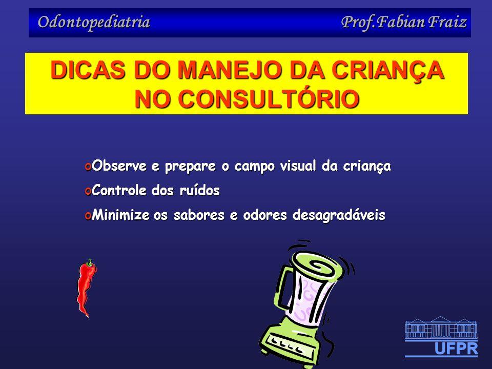 DICAS DO MANEJO DA CRIANÇA NO CONSULTÓRIO
