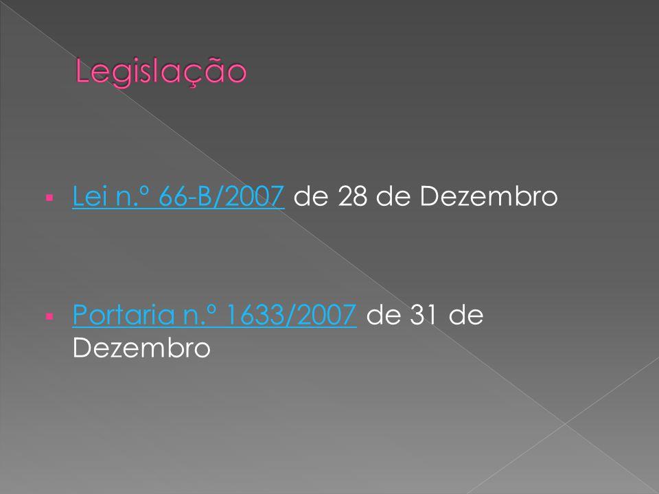 Legislação Lei n.º 66-B/2007 de 28 de Dezembro