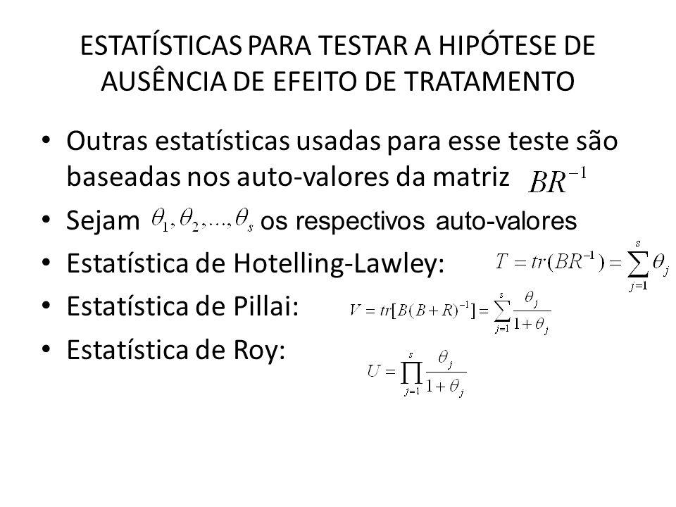 Estatística de Hotelling-Lawley: Estatística de Pillai: