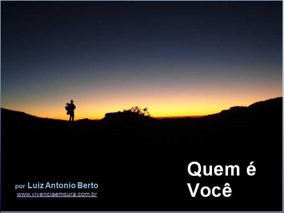 por Luiz Antonio Berto www.vivenciaemcura.com.br