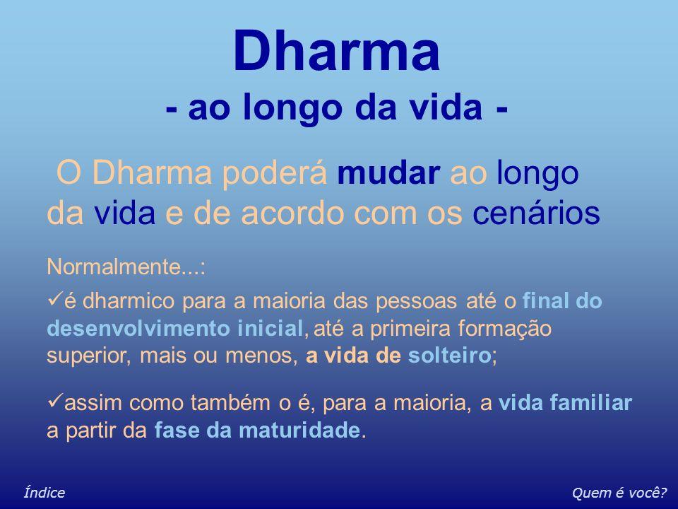 Dharma - ao longo da vida -