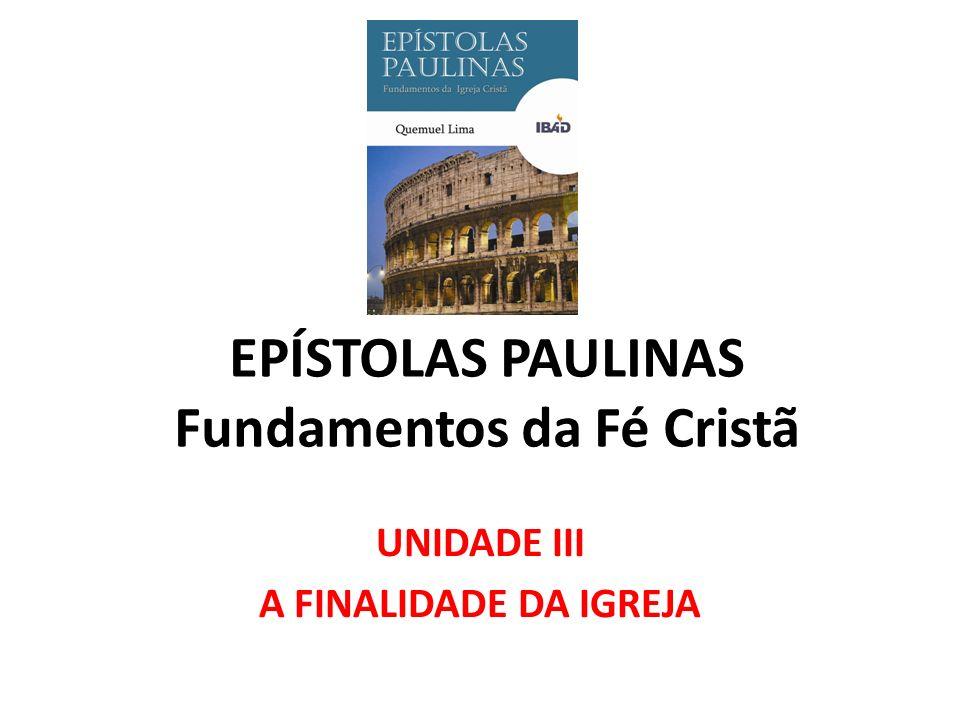 EPÍSTOLAS PAULINAS Fundamentos da Fé Cristã