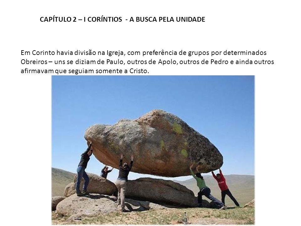 CAPÍTULO 2 – I CORÍNTIOS - A BUSCA PELA UNIDADE