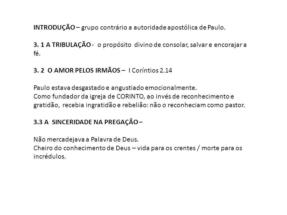 INTRODUÇÃO – grupo contrário a autoridade apostólica de Paulo.
