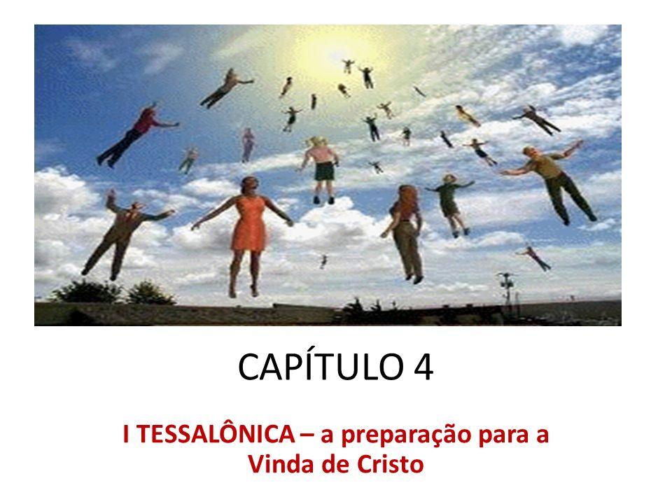 I TESSALÔNICA – a preparação para a Vinda de Cristo