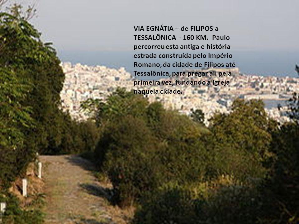 VIA EGNÁTIA – de FILIPOS a TESSALÔNICA – 160 KM