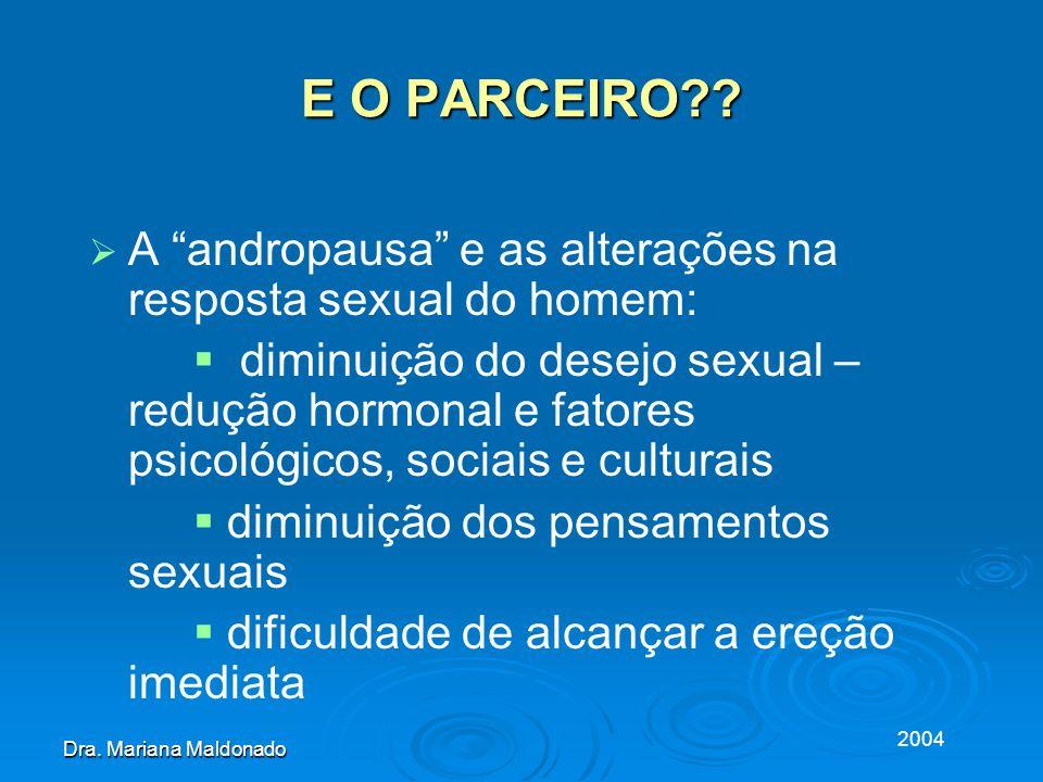 E O PARCEIRO A andropausa e as alterações na resposta sexual do homem: