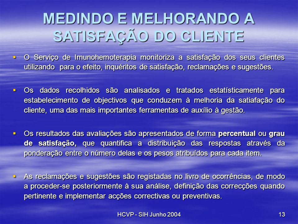 MEDINDO E MELHORANDO A SATISFAÇÃO DO CLIENTE