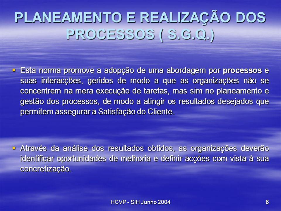PLANEAMENTO E REALIZAÇÃO DOS PROCESSOS ( S.G.Q.)