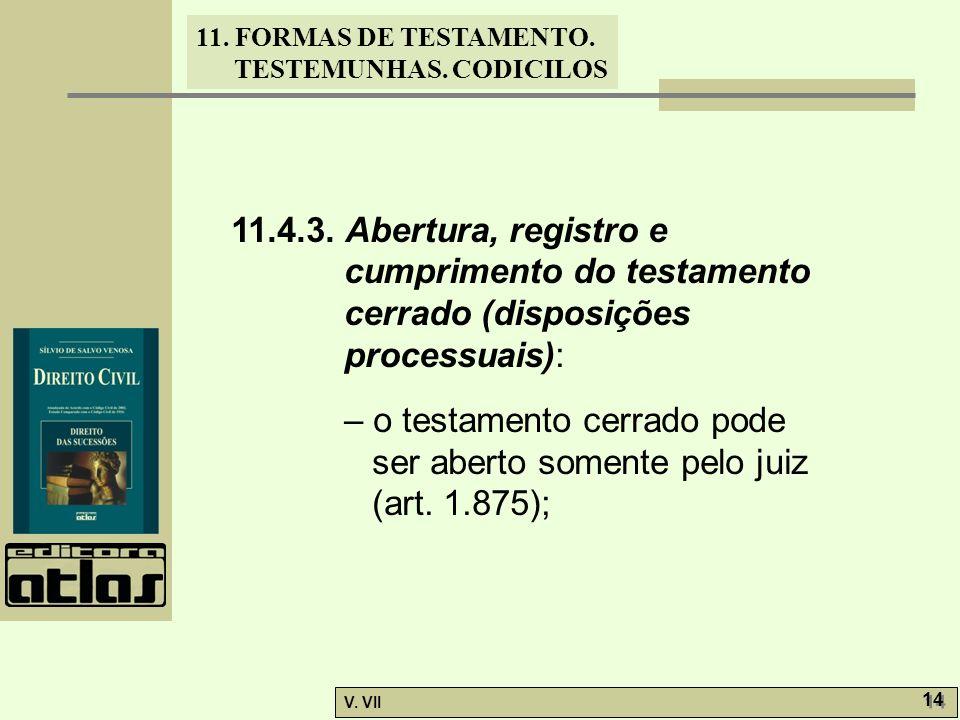 11.4.3. Abertura, registro e cumprimento do testamento cerrado (disposições processuais):