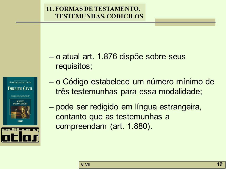 – o atual art. 1.876 dispõe sobre seus requisitos;
