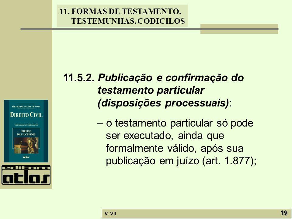 11.5.2. Publicação e confirmação do testamento particular (disposições processuais):