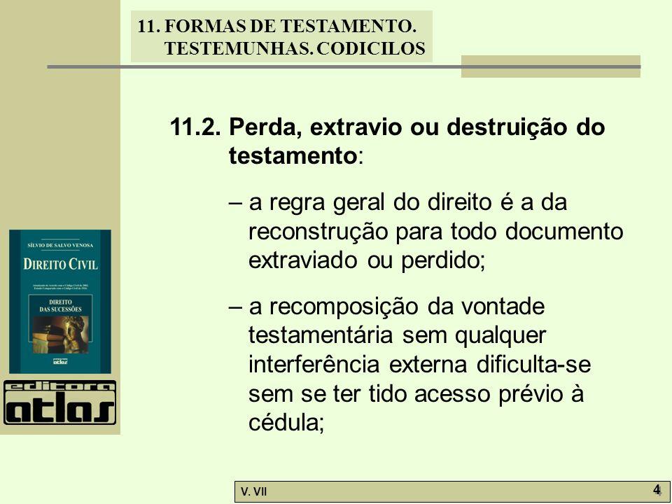11.2. Perda, extravio ou destruição do testamento: